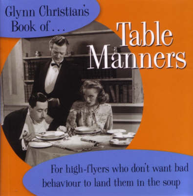 Glynn Christian's Book of Table Manners by Glynn Christian image