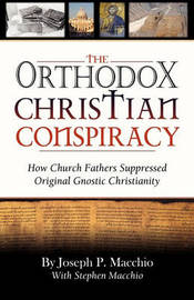 The Orthodox Christian Conspiracy by Joseph P Macchio