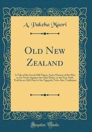 Old New Zealand by A Pakeha Maori