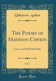 The Poems of Madison Cawein, Vol. 1 by Unknown Author image