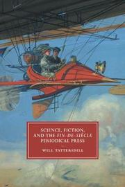 Science, Fiction, and the Fin-de-Siecle Periodical Press by Will Tattersdill