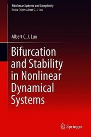 Bifurcation and Stability in Nonlinear Dynamical Systems by Albert C.J. Luo