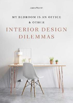 My Bedroom is an Office by Joanna Thornhill
