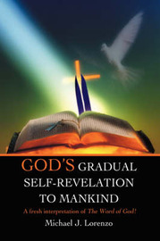 God's Gradual Self-Revelation to Mankind by Michael J Lorenzo image