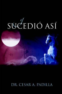 Y Sucedio Asi by Cesar A. Padilla image