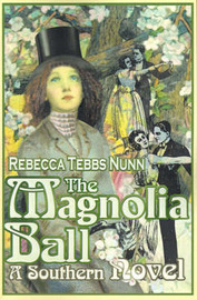 The Magnolia Ball: A Southern Novel by Rebecca T. Nunn image