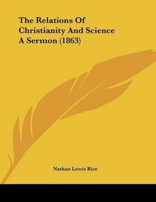 The Relations of Christianity and Science a Sermon (1863) by Nathan Lewis Rice image