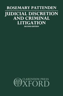 Judicial Discretion and Criminal Litigation by Rosemary Pattenden