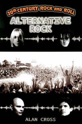 Alternative Rock by Alan Cross