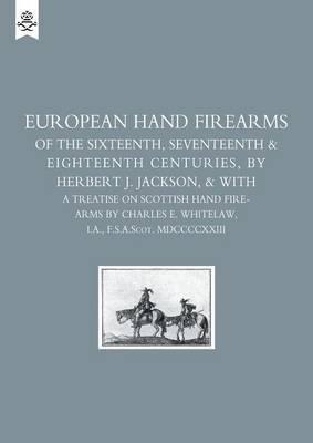 European Hand Firearms of the Sixteenth, Seventeenth and Eighteenth Centuries by Herbert J. Jackson image
