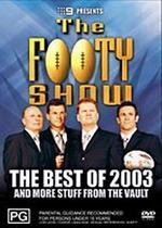Footy Show Best Of 2003 And Other Stuff From The Vault on DVD