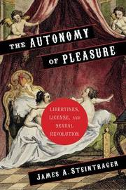 The Autonomy of Pleasure by James Steintrager