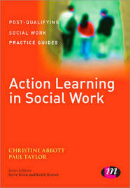 Action Learning in Social Work by Christine Abbott