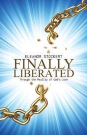 Finally Liberated by Eleanor Stockert