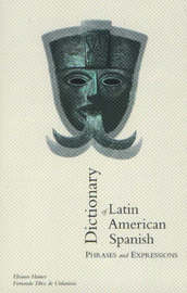 Dictionary of Latin American Spanish Phrases and Expressions by Nina Hamer image