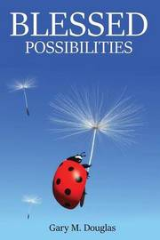 Blessed Possibilities by Gary, M. Douglas