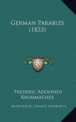 German Parables (1833) by Frederic Adolphus Krummacher