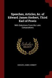 Speeches, Articles, &C. of Edward James Herbert, Third Earl of Powis by Edward James Herbert image