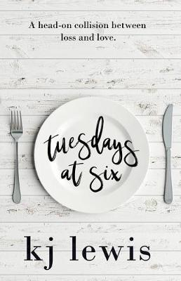 Tuesdays at Six by Kj Lewis