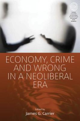 Economy, Crime, and Wrong in a Neoliberal Era image