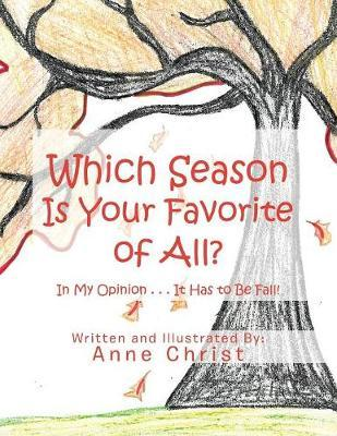 Which Season Is Your Favorite of All? by Anne Christ