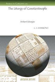 The Liturgy of Constantinople by C.E. Hammond