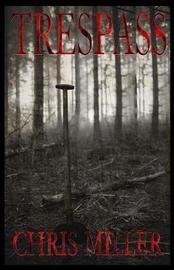 Trespass by Chris Miller
