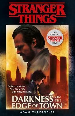 Stranger Things: Darkness on the Edge of Town by Adam Christopher