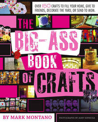 The Big-Ass Book of Crafts by Mark Montano image