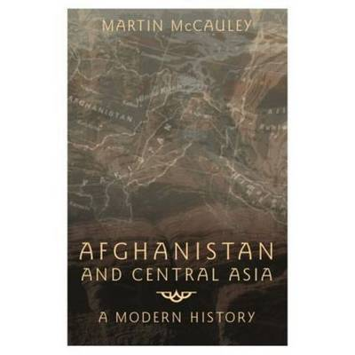 Afghanistan and Central Asia by Martin McCauley image