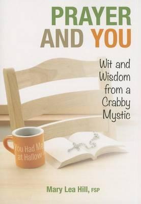 Prayer & You: Wit & Wisdom by Mary Hill