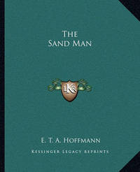 The Sand Man by E.T.A. Hoffmann