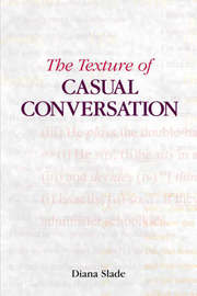 The Texture of Casual Conversation by Diana Slade