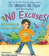 No Excuses! by Wayne W Dyer