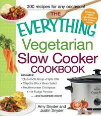The Everything Vegetarian Slow Cooker Cookbook by Amy Snyder