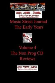 Music Street Journal: the Early Years Volume 4 - the Non Prog CD Reviews by Gary Hill