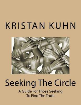 Seeking The Circle by Kristan Kuhn