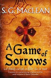 A Game of Sorrows by S. G. MacLean