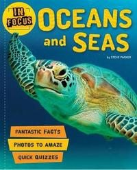 In Focus: Oceans and Seas by Kingfisher Books
