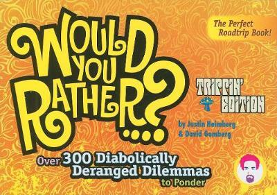 Would You Rather...?: Trippin' Edition by Justin Heimberg