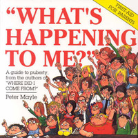 What's Happening to ME?: The Answers to Some of the World's Most Embarassing Questions by Peter Mayle