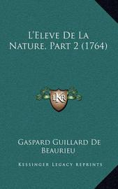L'Eleve de La Nature, Part 2 (1764) by Gaspard Guillard De Beaurieu
