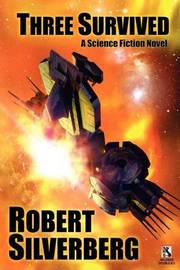 Three Survived / Planet of Death (Wildside Double #13) by Robert Silverberg