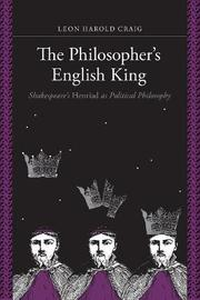 The Philosopher's English King by Leon Harold Craig