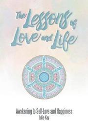 The Lessons of Love and Life by Julie Kay