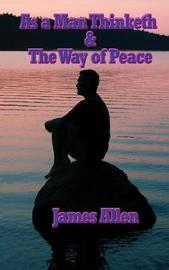 As a Man Thinketh & the Way of Peace by James Allen image