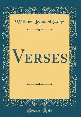 Verses (Classic Reprint) by William Leonard Gage