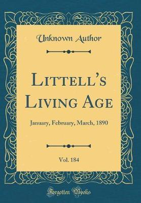Littell's Living Age, Vol. 184 by Unknown Author