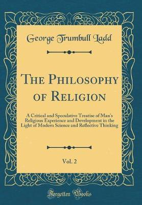 The Philosophy of Religion, Vol. 2 by George Trumbull Ladd image