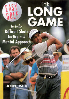 Easy Golf: the Long Game, Tactics and Mental Approach by John Lister image